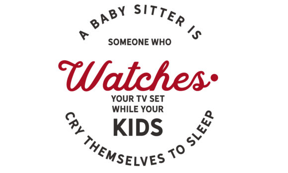 Download Free A Baby Sitter Graphic By Baraeiji Creative Fabrica for Cricut Explore, Silhouette and other cutting machines.