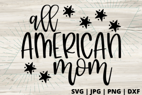 Download Free All American Mom Graphic By Talia Smith Creative Fabrica for Cricut Explore, Silhouette and other cutting machines.