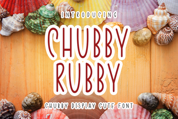 Print on Demand: Chubby Rubby Script & Handwritten Font By ONE DESIGN