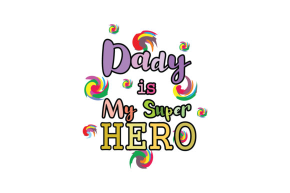 Download Free Dady Is My Super Hero Quote Graphic By Yuhana Purwanti for Cricut Explore, Silhouette and other cutting machines.