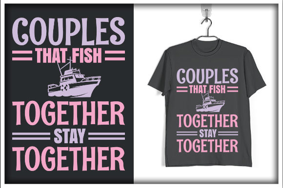 Print on Demand: Couples That Fish Together Stay Together Graphic Print Templates By svg_hut