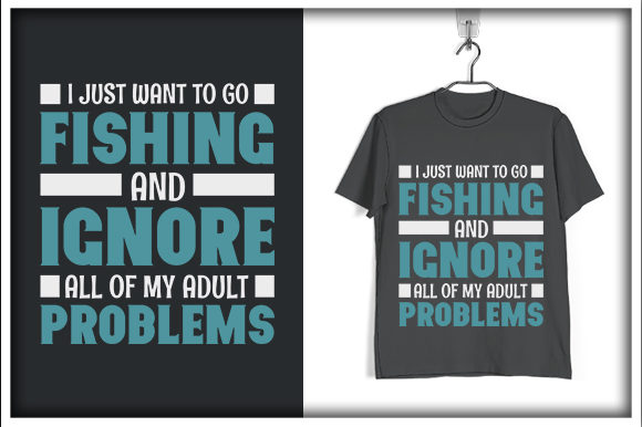 Print on Demand: I Just Want to Go Fishing and Ignore All My Adult Problems Graphic Print Templates By svg_hut