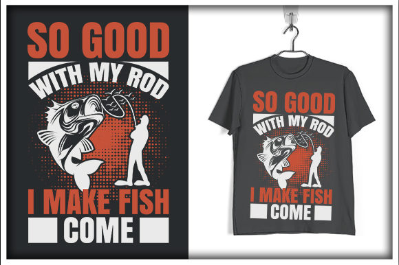 Print on Demand: So Good with My Rod; I Make Fish Come Graphic Print Templates By svg_hut