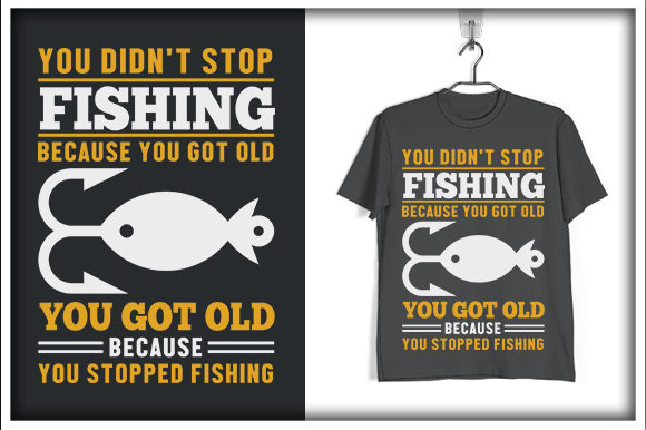 Download Free Fishing T Shirt Design You Don T Stop Graphic By Svg Hut Creative Fabrica for Cricut Explore, Silhouette and other cutting machines.