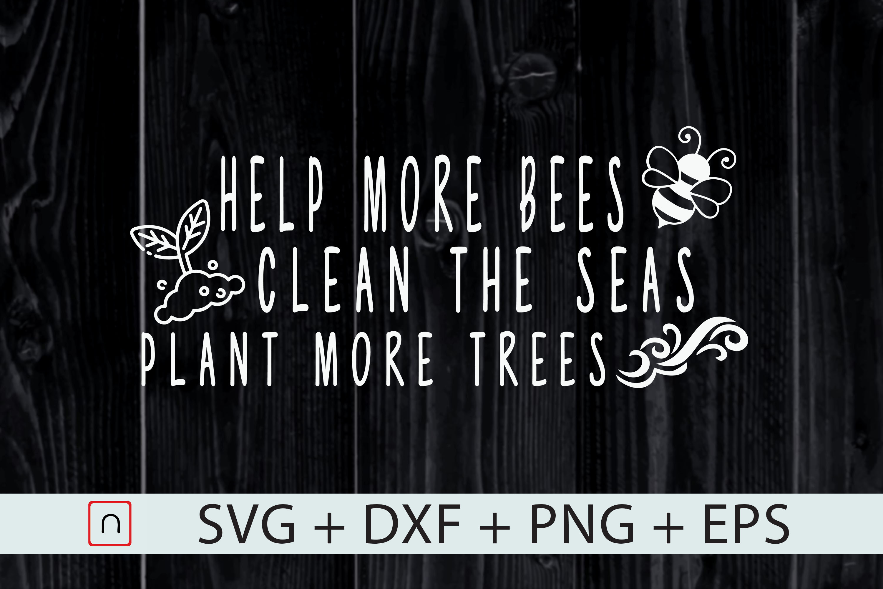 Download Free Help Bees Clean The Seas Plant Trees Graphic By Novalia for Cricut Explore, Silhouette and other cutting machines.