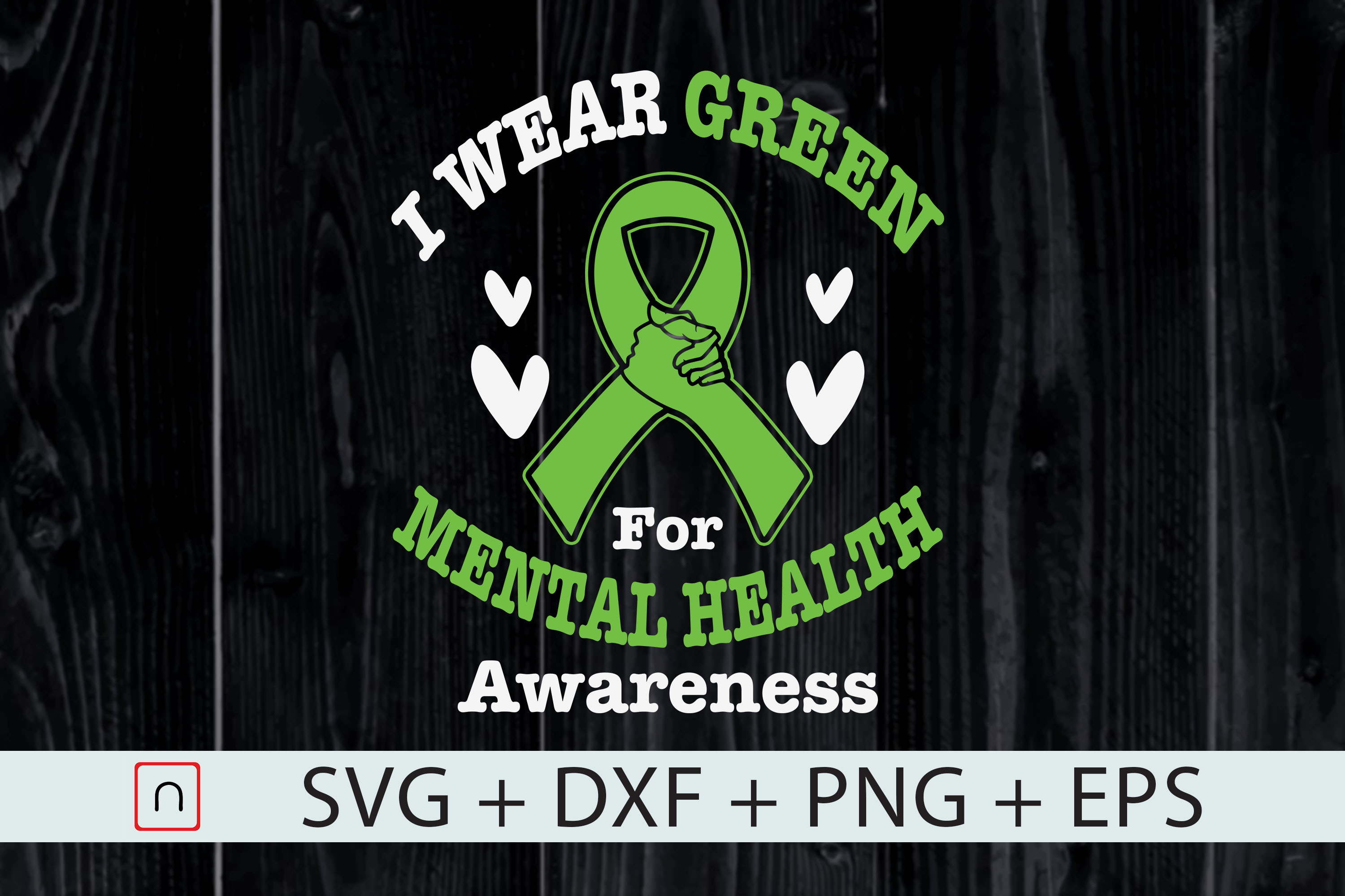 Download Free I Wear Green For Mental Health Graphic By Novalia Creative Fabrica for Cricut Explore, Silhouette and other cutting machines.