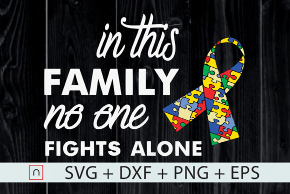 Download Free In This Family No One Fight Alone Autism Graphic By Novalia for Cricut Explore, Silhouette and other cutting machines.
