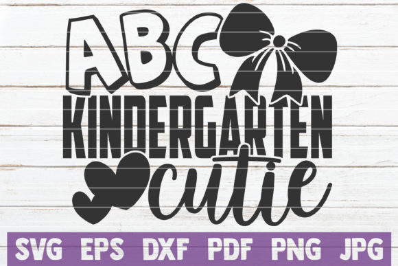 Download Free Kindergarten Cutie Graphic By Mintymarshmallows Creative Fabrica for Cricut Explore, Silhouette and other cutting machines.