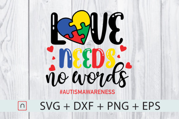Download Free Love Needs No Words Autism Awareness Graphic By Novalia for Cricut Explore, Silhouette and other cutting machines.