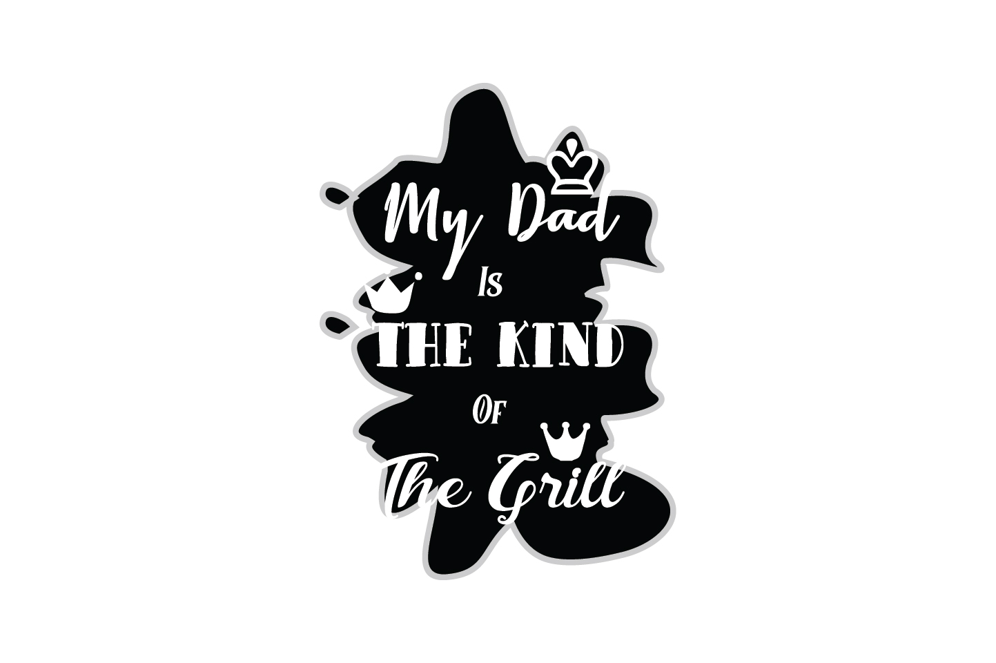 Download Free My Dad Is The Kind Of The Grill Quote Graphic By Yuhana Purwanti SVG Cut Files
