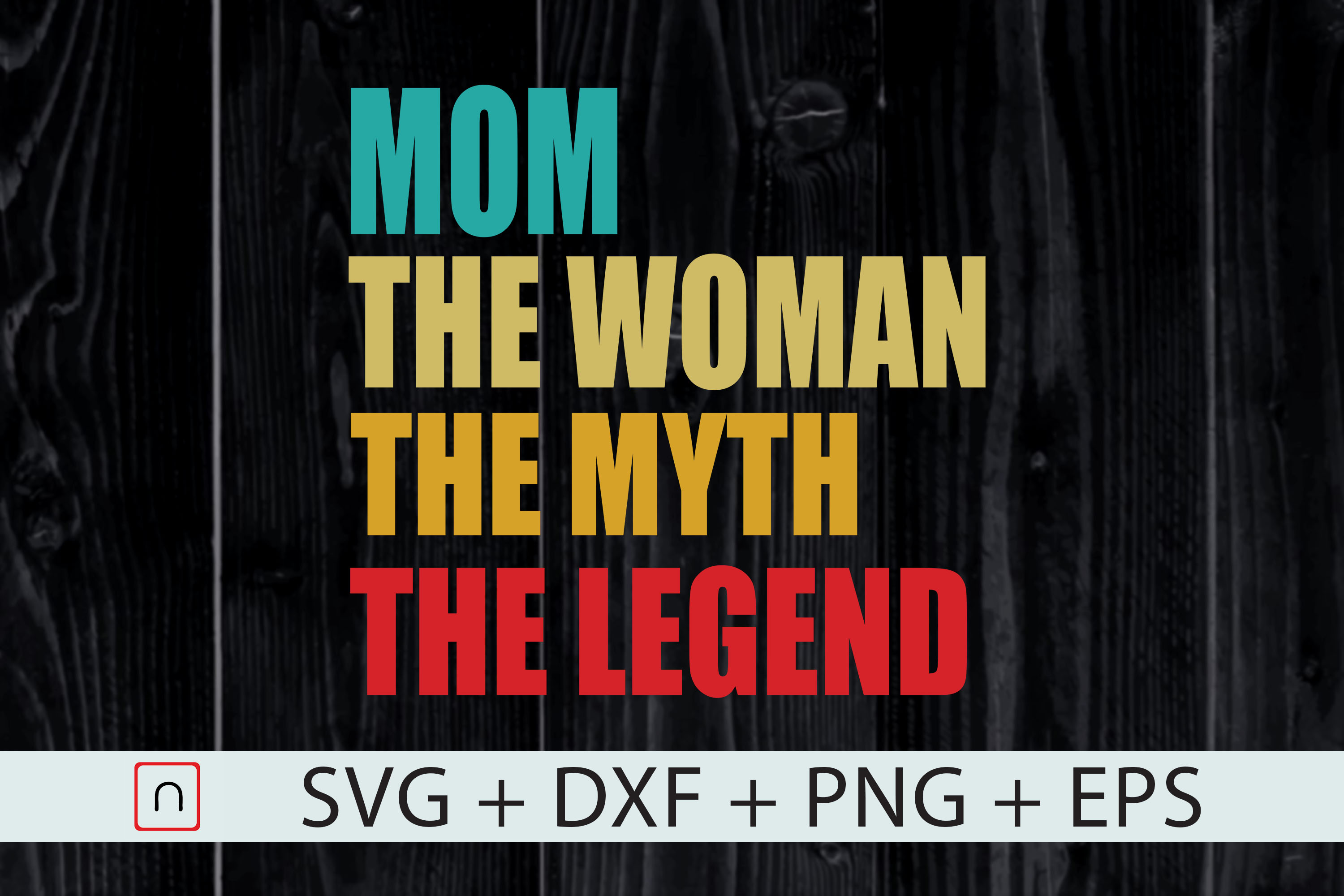 Download Free The Woman The Myth The Legend Mom Day Graphic By Novalia for Cricut Explore, Silhouette and other cutting machines.