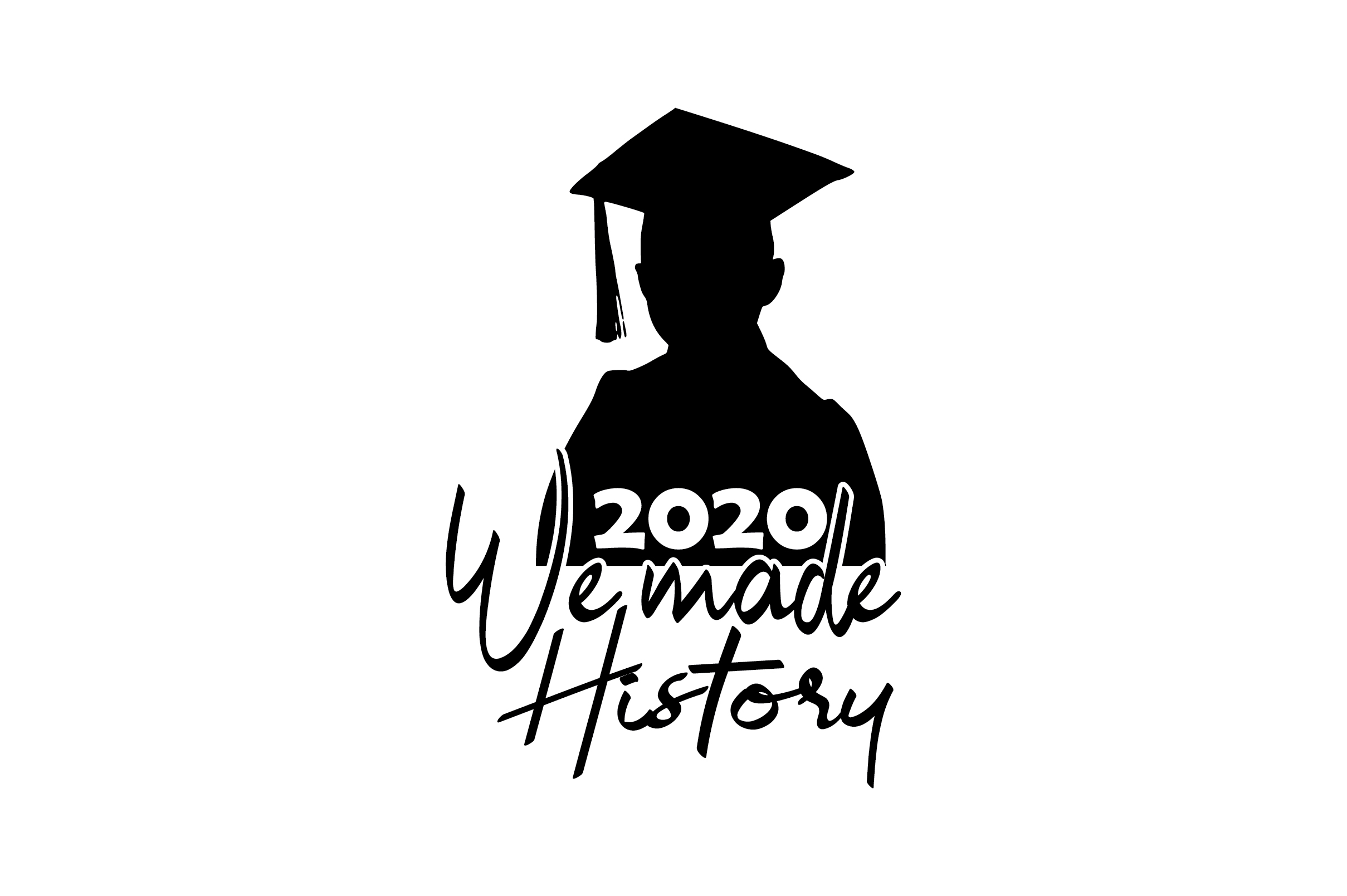 Download Free We Made History 2020 Graphic By Fauzidea Creative Fabrica for Cricut Explore, Silhouette and other cutting machines.