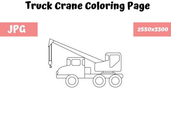 Print on Demand: Truck Crane - Coloring Page for Kids Graphic Coloring Pages & Books Kids By MyBeautifulFiles