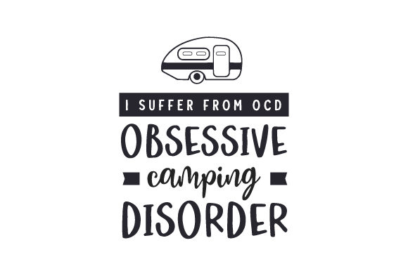 I Suffer from OCD Obsessive Camping Disorder Viajes Archivo de Corte Craft Por Creative Fabrica Crafts