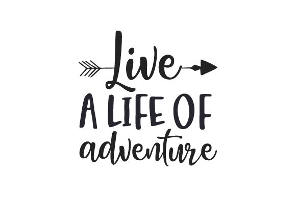Live a Life of Adventure Reisen Plotterdatei von Creative Fabrica Crafts
