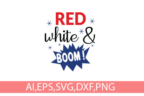 Download Free 4th July Red White Boom T Shirt Design Graphic By Storm Brain for Cricut Explore, Silhouette and other cutting machines.