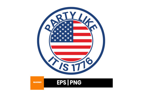 Print on Demand: 4th of July | Party Like It is 1776 Graphic Crafts By Maumo Designs
