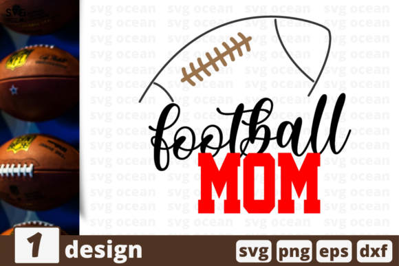 Download Free Football Mom Graphic By Svgocean Creative Fabrica for Cricut Explore, Silhouette and other cutting machines.