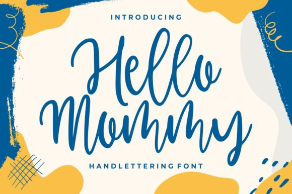 Print on Demand: Hello Mommy Script & Handwritten Font By goodjavastudio