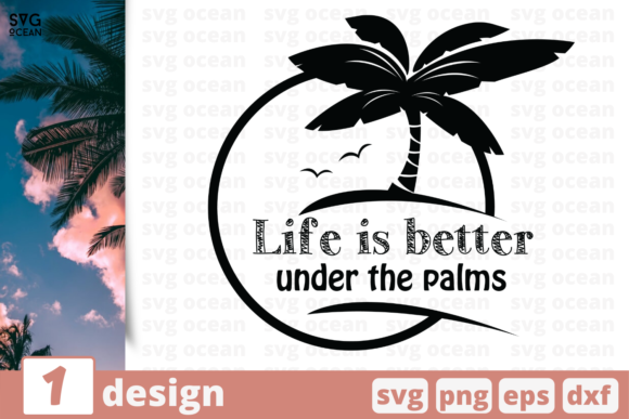 Download Free Life Is Better Under The Palms Graphic By Svgocean Creative for Cricut Explore, Silhouette and other cutting machines.