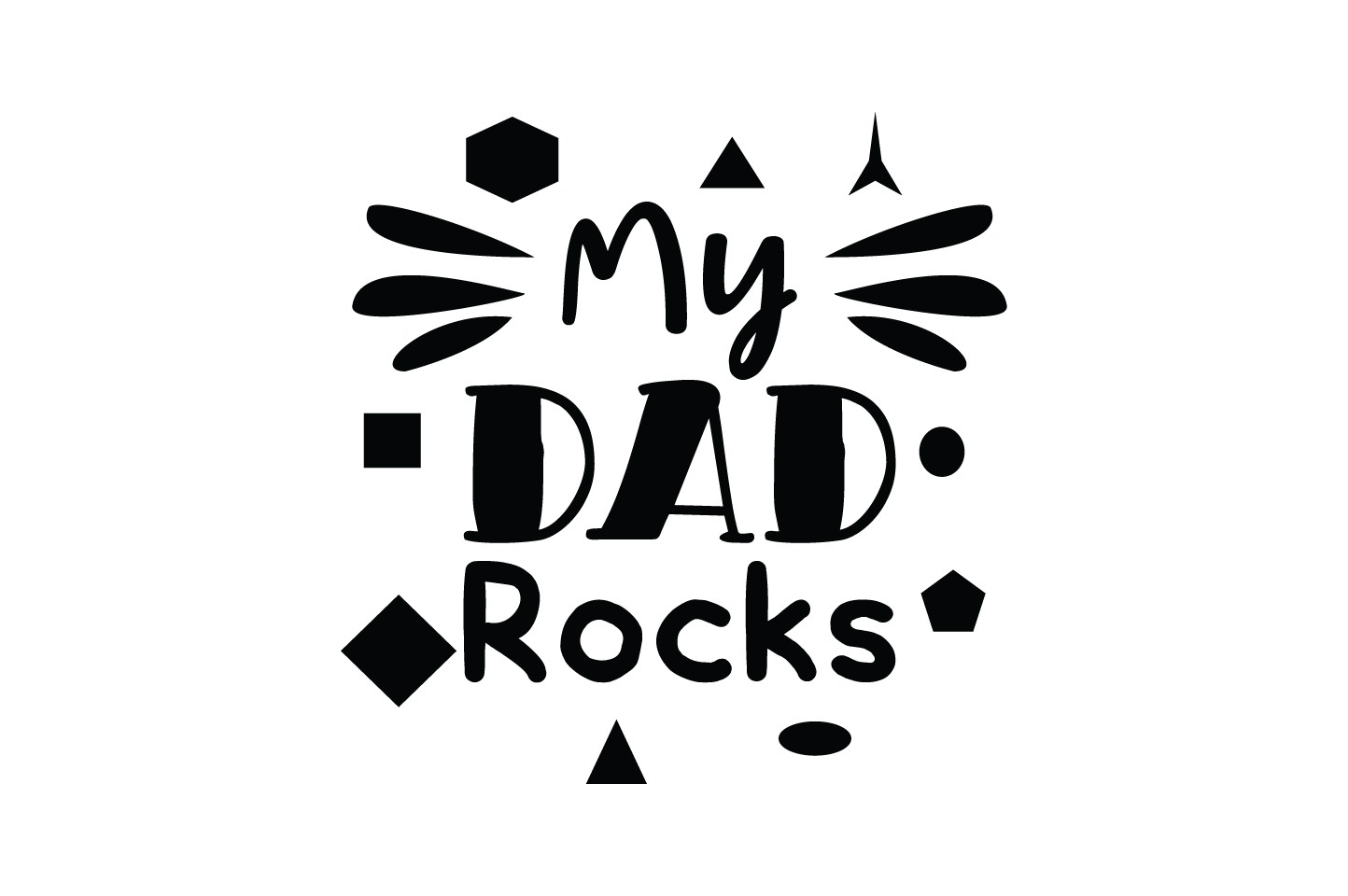 Download Free My Dad Rocks Quote Graphic By Yuhana Purwanti Creative Fabrica for Cricut Explore, Silhouette and other cutting machines.