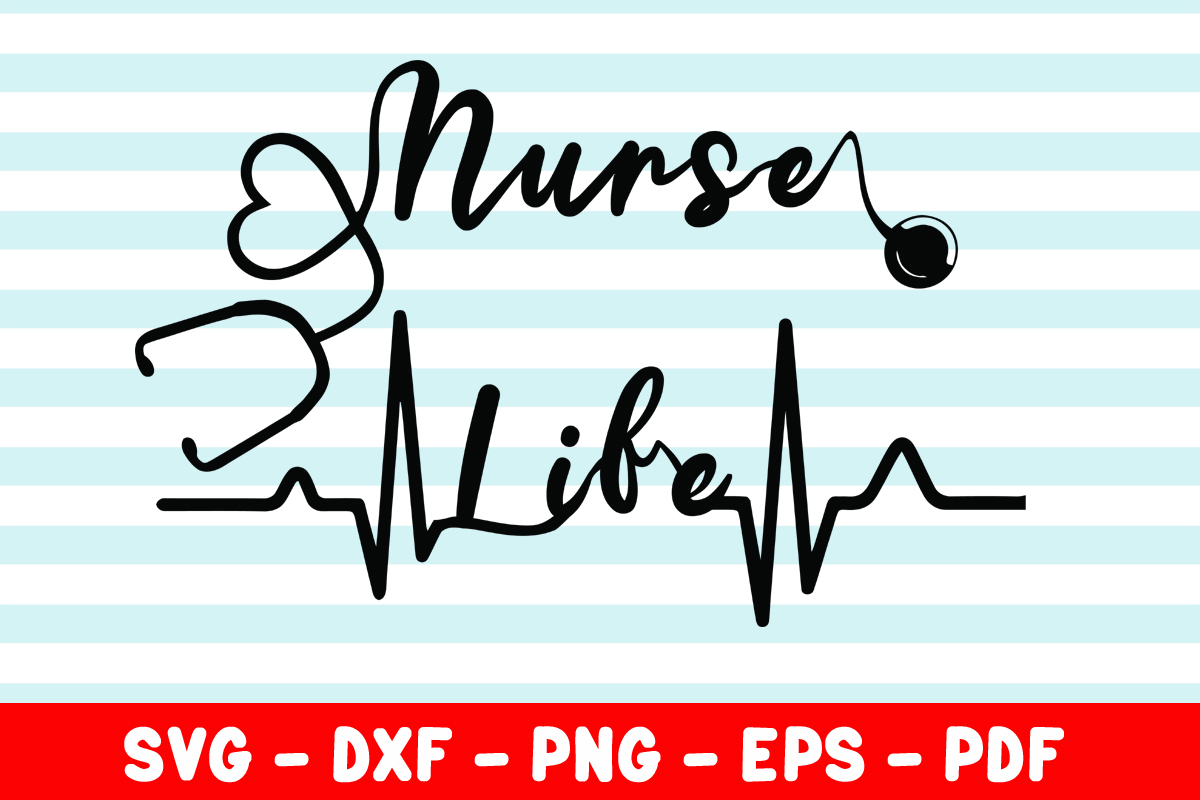 Download Free Nurse Life Graphic By Creativeshohor Creative Fabrica for Cricut Explore, Silhouette and other cutting machines.
