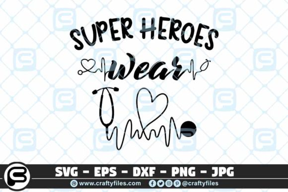 Super Heroes Wear Scrubs Stethoscope  Graphic Crafts By Crafty Files