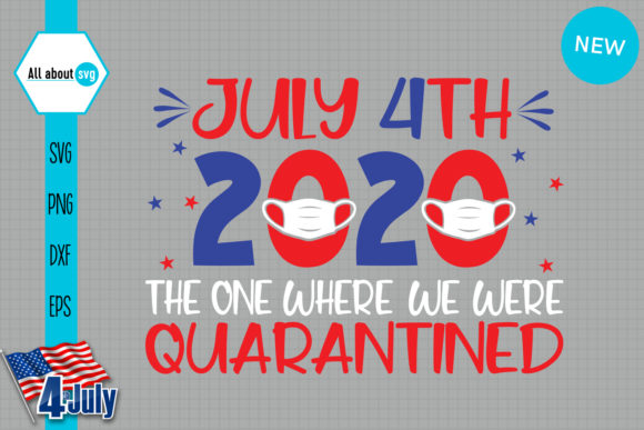 Download Free 4th July Quarantined Graphic By All About Svg Creative Fabrica for Cricut Explore, Silhouette and other cutting machines.