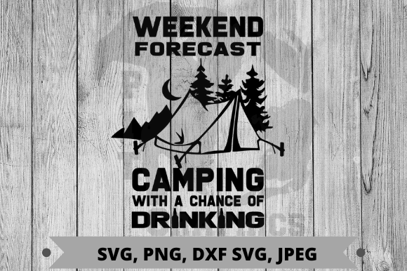 Download Free Camping With A Chance Of Drinking Graphic By Pit Graphics for Cricut Explore, Silhouette and other cutting machines.
