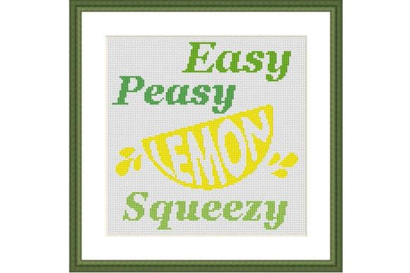 Easy Peasy Lemon Squeezy Cross Stitch Graphic Cross Stitch Patterns By e6702 - Image 1