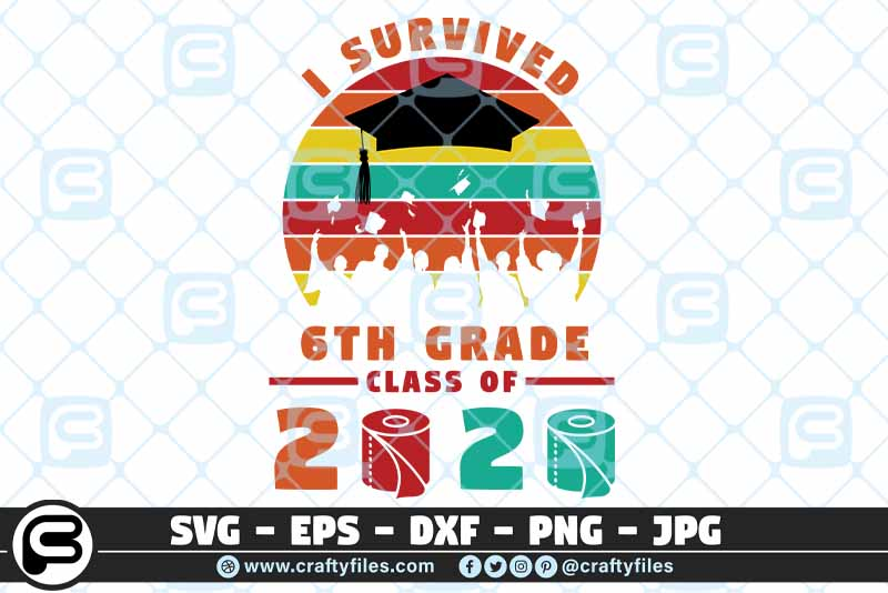Download Free I Survived The 6th Grade Class Of 2020 Graphic By Crafty Files for Cricut Explore, Silhouette and other cutting machines.