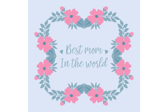 Download Free Modern Flower For Best Mom In The World Graphic By Stockfloral for Cricut Explore, Silhouette and other cutting machines.
