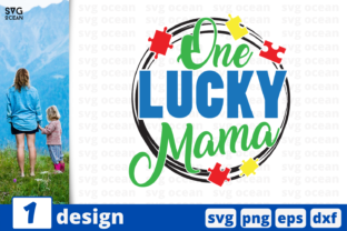 Download Free One Lucky Mama Graphic By Svgocean Creative Fabrica for Cricut Explore, Silhouette and other cutting machines.