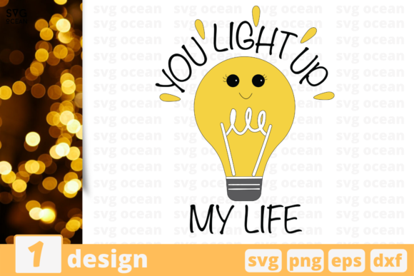 Download Free You Light Up My Life Graphic By Svgocean Creative Fabrica for Cricut Explore, Silhouette and other cutting machines.