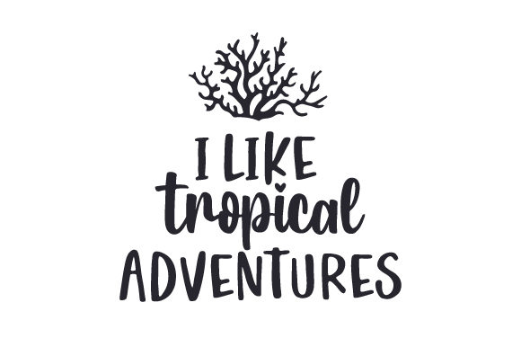 Download Free I Like Tropical Adventures Svg Cut File By Creative Fabrica for Cricut Explore, Silhouette and other cutting machines.