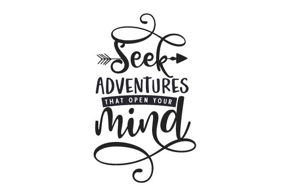 Seek Adventures That Open Your Mind Travel Craft Cut File By Creative Fabrica Crafts