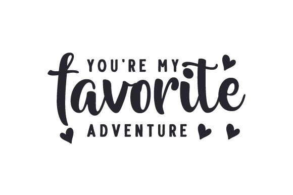 You're My Favorite Adventure Reisen Plotterdatei von Creative Fabrica Crafts