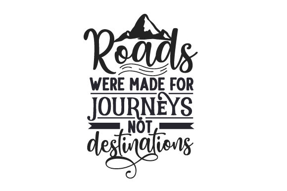 Roads Were Made for Journeys, Not Destinations Travel Craft Cut File By Creative Fabrica Crafts - Image 1