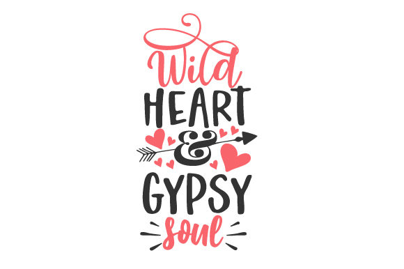 Wild Heart & Gypsy Soul Viajes Archivo de Corte Craft Por Creative Fabrica Crafts