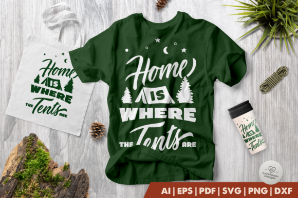 Print on Demand: Camp | Home is Where the Tents Are Graphic Crafts By LovePowerDesigns