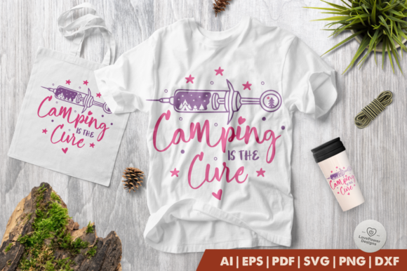 Print on Demand: Camping | Camping is the Cure Graphic Crafts By LovePowerDesigns