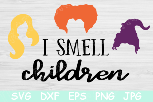 Download Free I Smell Children Witch Hocus Pocus Svg Graphic By for Cricut Explore, Silhouette and other cutting machines.