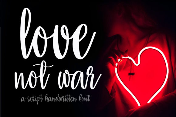 Print on Demand: Love Not War Script & Handwritten Font By BitongType