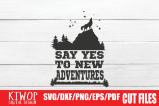 Print on Demand: Say Yes to New Adventures Graphic Crafts By KtwoP