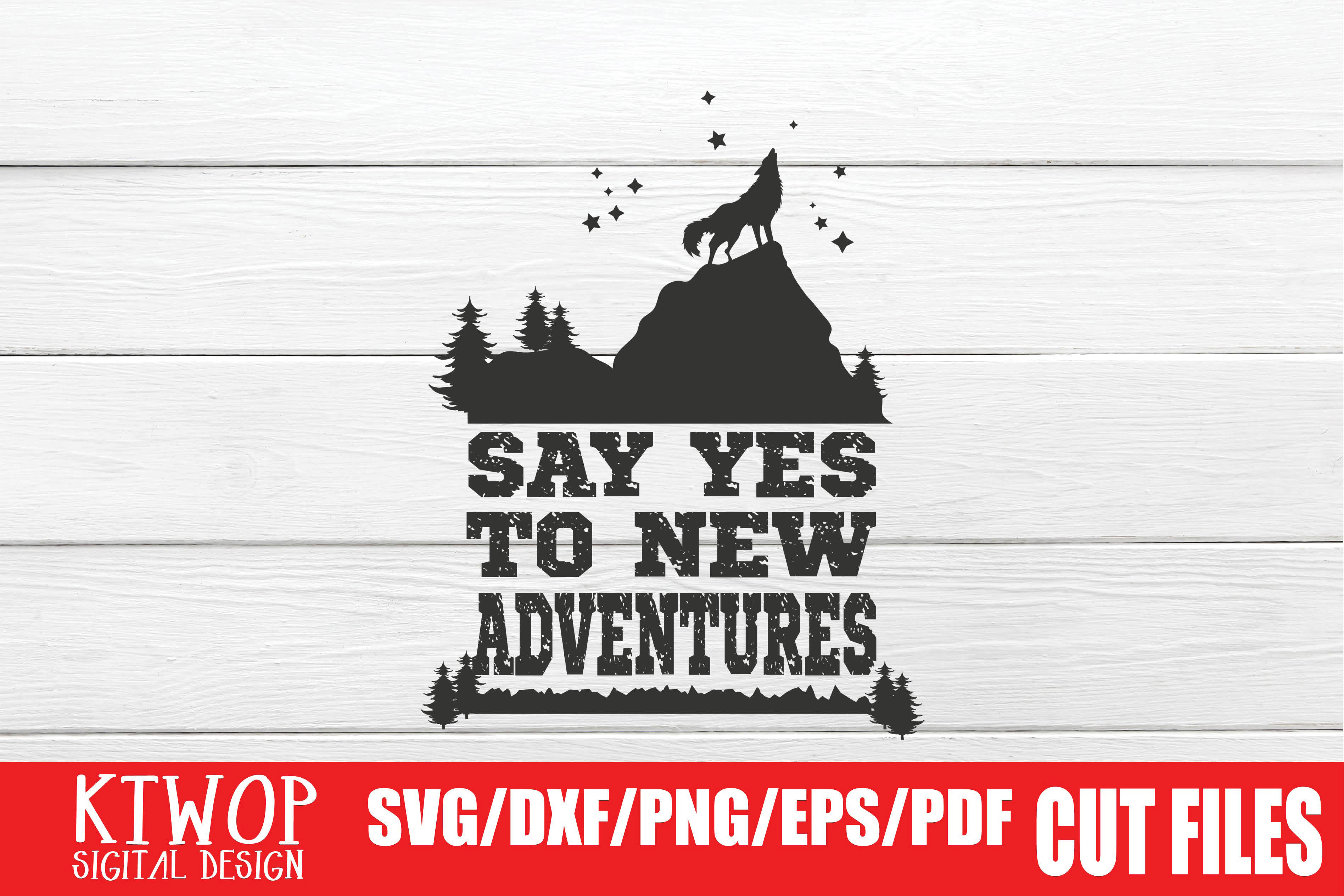 Download Free Say Yes To New Adventures Graphic By Ktwop Creative Fabrica for Cricut Explore, Silhouette and other cutting machines.
