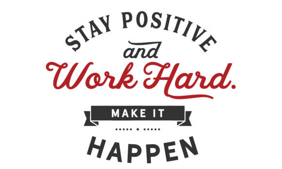 Print on Demand: Stay Positive Work Hard Graphic Illustrations By baraeiji