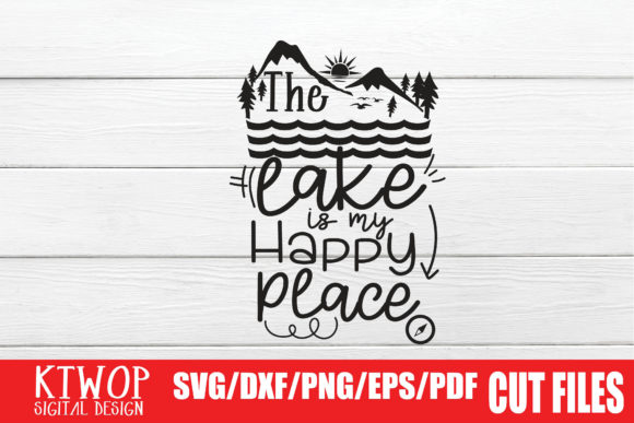 Download Free The Lake Is My Happy Place Graphic By Ktwop Creative Fabrica for Cricut Explore, Silhouette and other cutting machines.