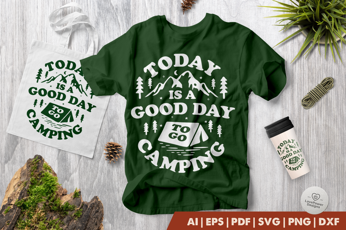 Download Free Today Is A Good Day To Go Camping Graphic By Lovepowerdesigns for Cricut Explore, Silhouette and other cutting machines.