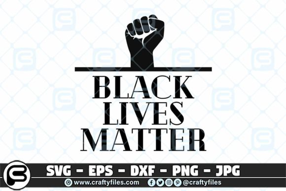Black Lives Matter   Graphic Crafts By Crafty Files