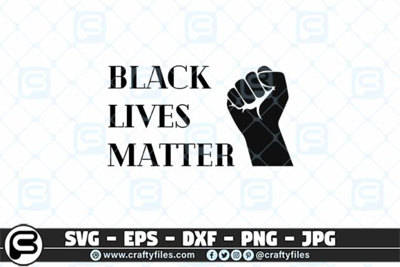 Download Free Black Lives Matter Graphic By Crafty Files Creative Fabrica for Cricut Explore, Silhouette and other cutting machines.